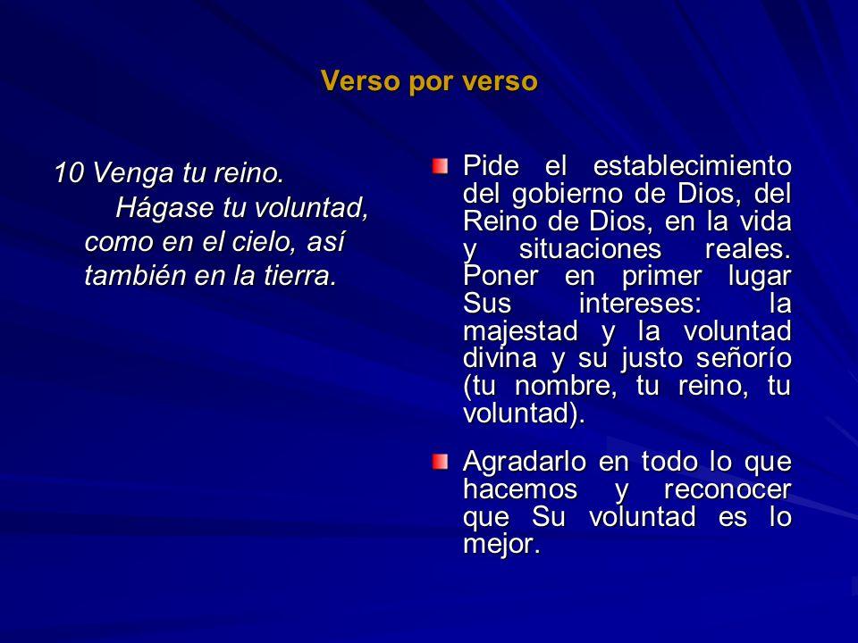 Verso por verso10 Venga tu reino. Hágase tu voluntad, como en el cielo, así también en la tierra.