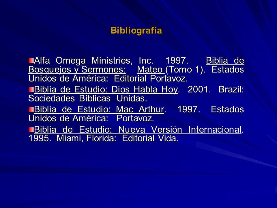 BibliografíaAlfa Omega Ministries, Inc. 1997. Biblia de Bosquejos y Sermones: Mateo (Tomo 1). Estados Unidos de América: Editorial Portavoz.