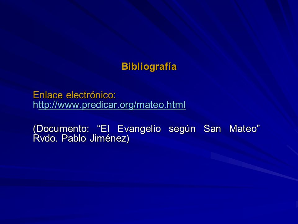 BibliografíaEnlace electrónico: http://www.predicar.org/mateo.html.