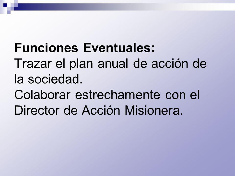 Funciones Eventuales: Trazar el plan anual de acción de la sociedad