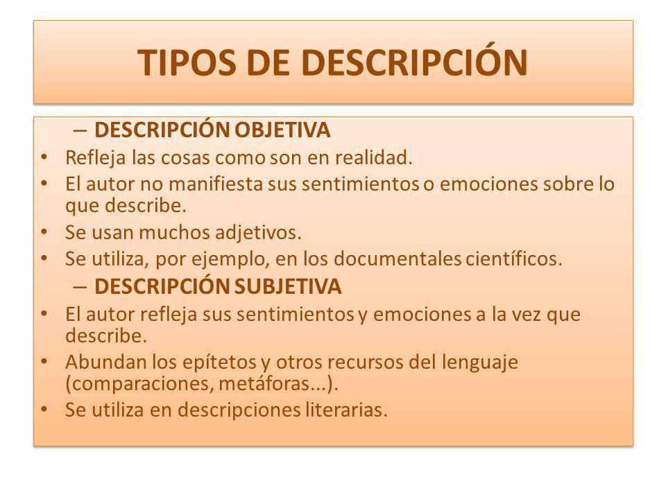 TIPOS DE DESCRIPCIÓN DESCRIPCIÓN OBJETIVA DESCRIPCIÓN SUBJETIVA