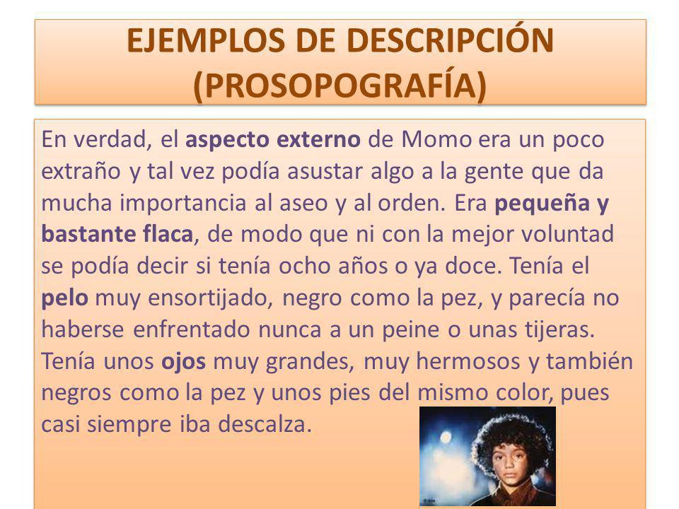 EJEMPLOS DE DESCRIPCIÓN (PROSOPOGRAFÍA)