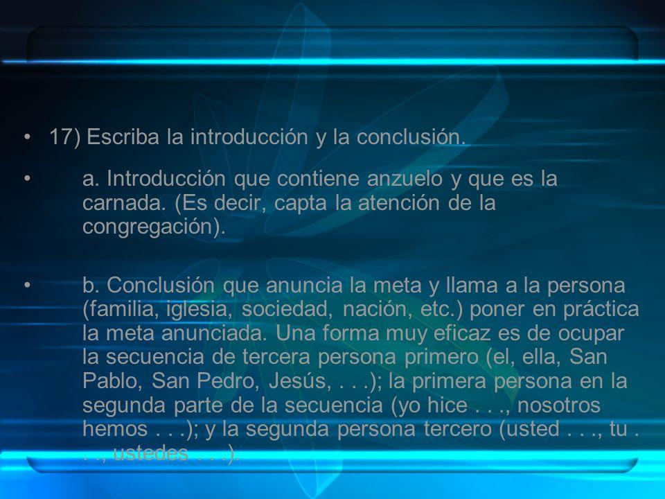 17) Escriba la introducción y la conclusión.