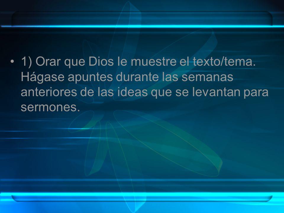 1) Orar que Dios le muestre el texto/tema