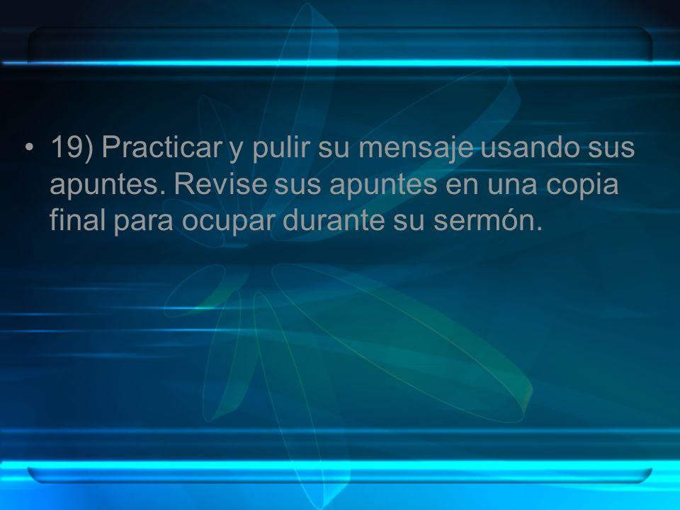 19) Practicar y pulir su mensaje usando sus apuntes