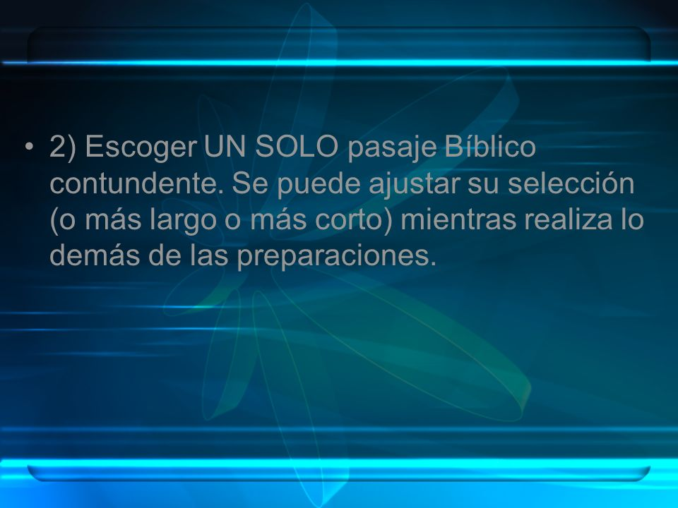 2) Escoger UN SOLO pasaje Bíblico contundente
