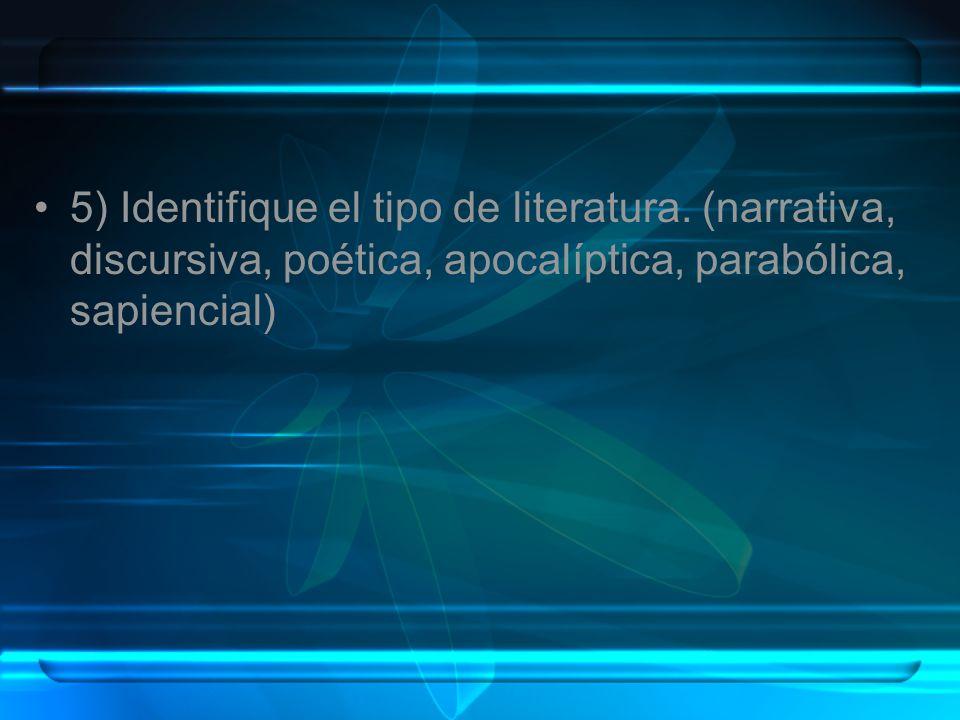 5) Identifique el tipo de literatura