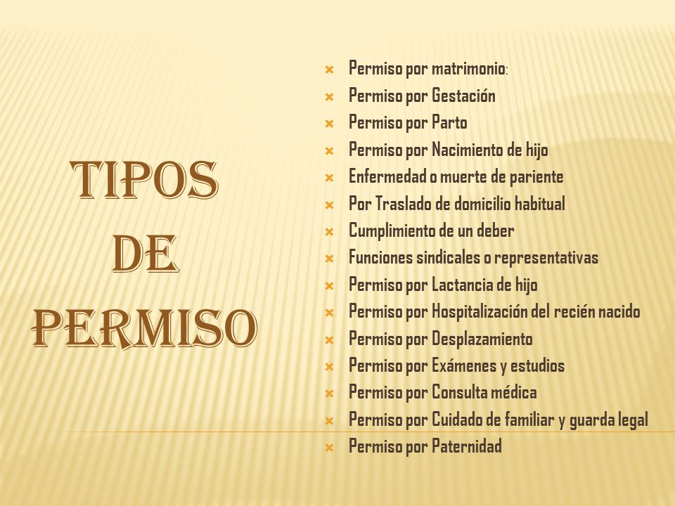 TIPOS DE PERMISO Permiso por matrimonio: Permiso por Gestación