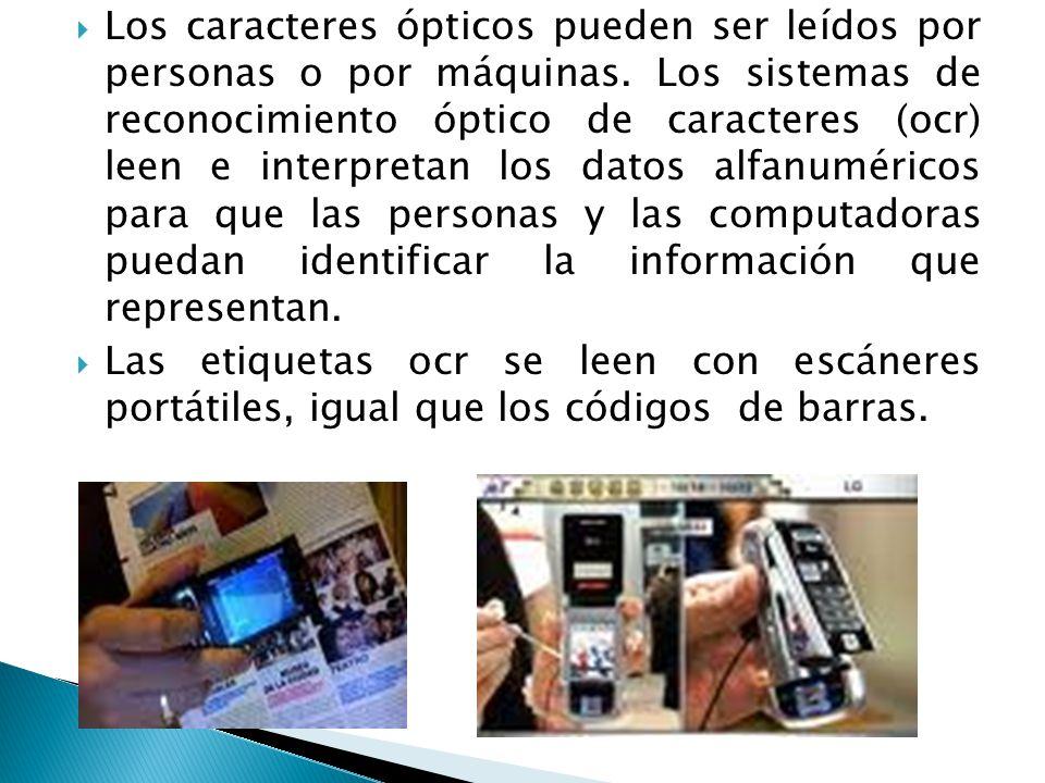 Los caracteres ópticos pueden ser leídos por personas o por máquinas