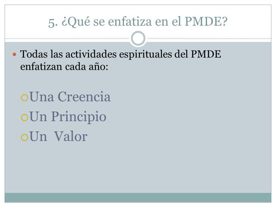 5. ¿Qué se enfatiza en el PMDE
