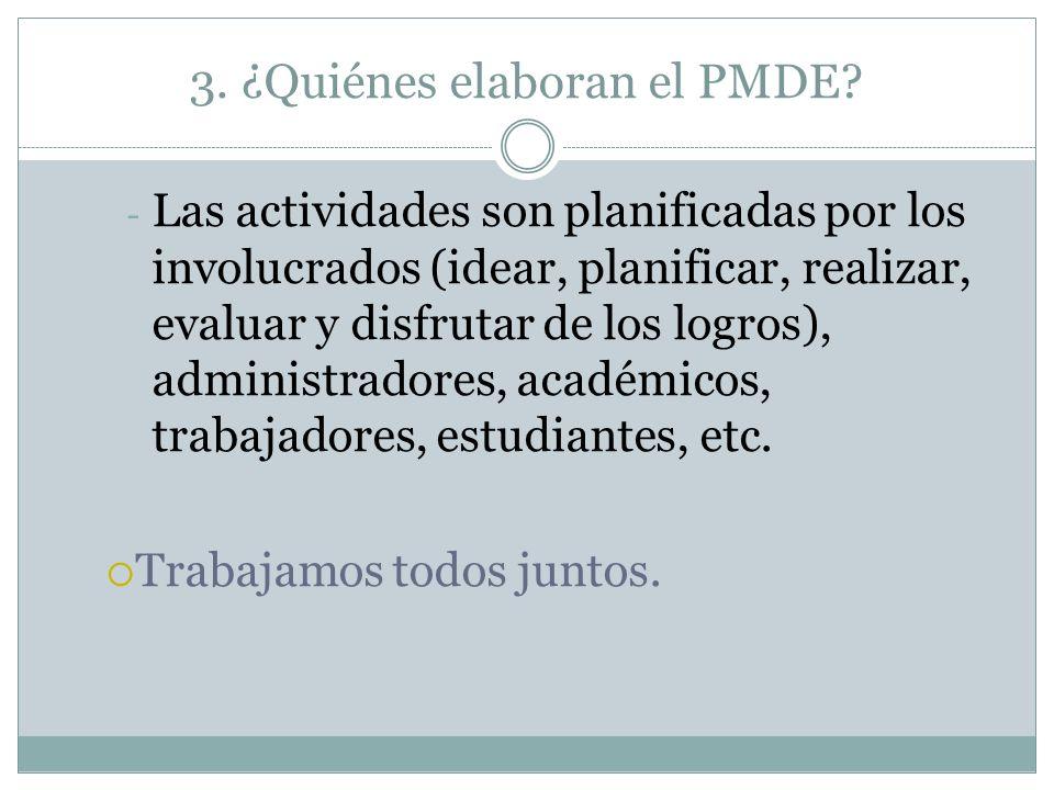 3. ¿Quiénes elaboran el PMDE