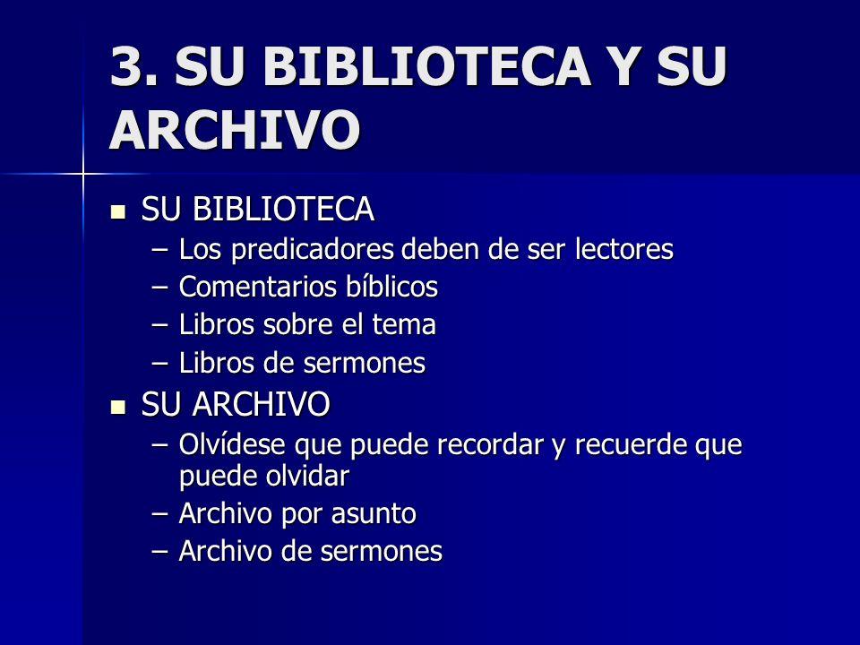 3. SU BIBLIOTECA Y SU ARCHIVO