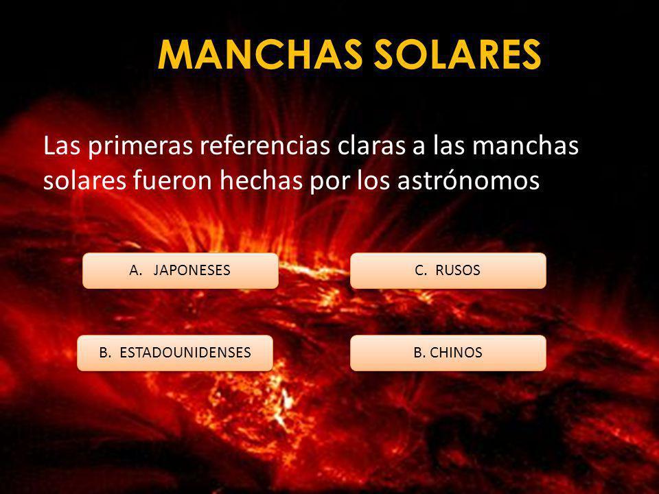 MANCHAS SOLARES Las primeras referencias claras a las manchas solares fueron hechas por los astrónomos.
