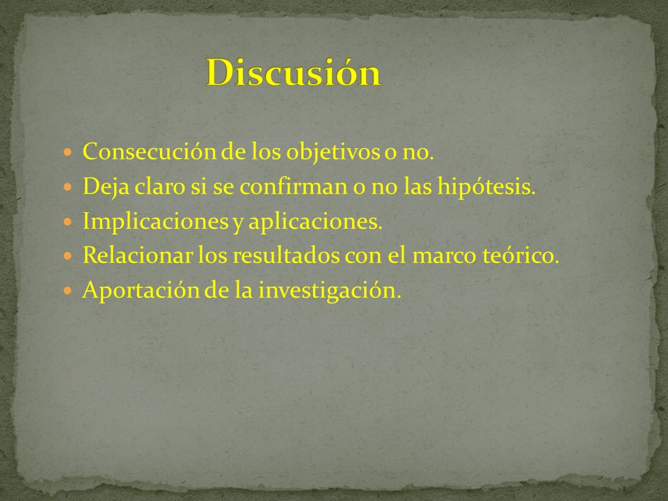 Discusión Consecución de los objetivos o no.