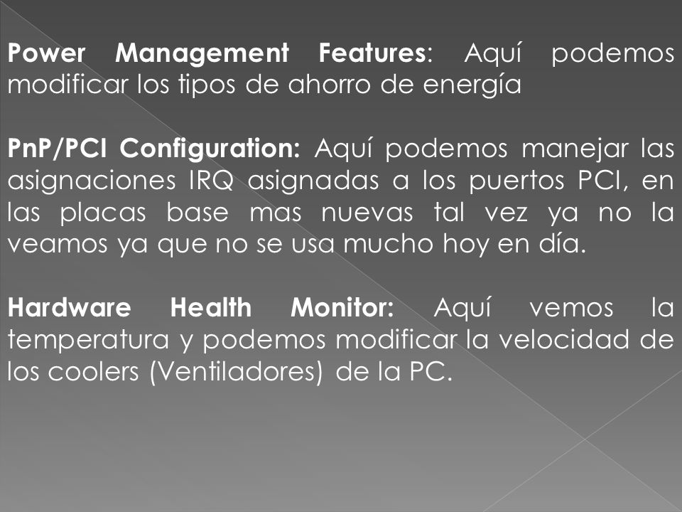 Power Management Features: Aquí podemos modificar los tipos de ahorro de energía