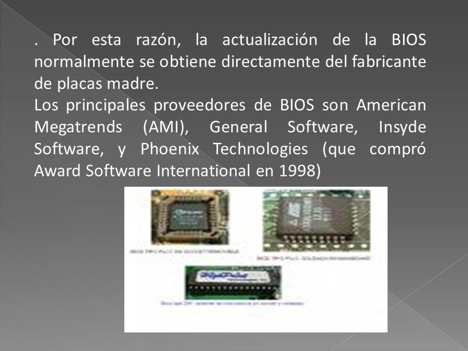 . Por esta razón, la actualización de la BIOS normalmente se obtiene directamente del fabricante de placas madre.