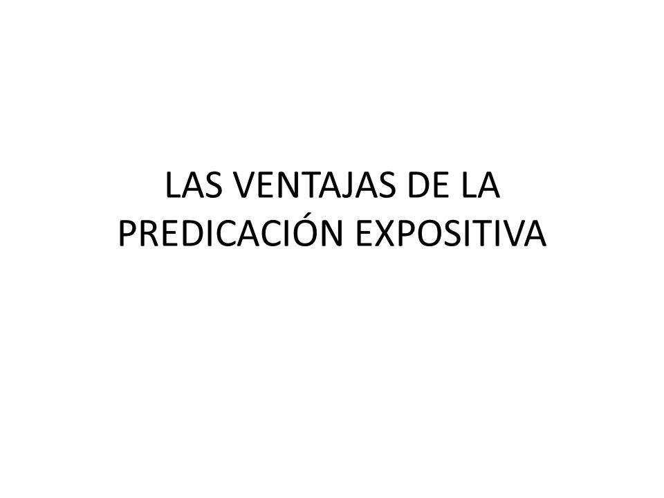 LAS VENTAJAS DE LA PREDICACIÓN EXPOSITIVA