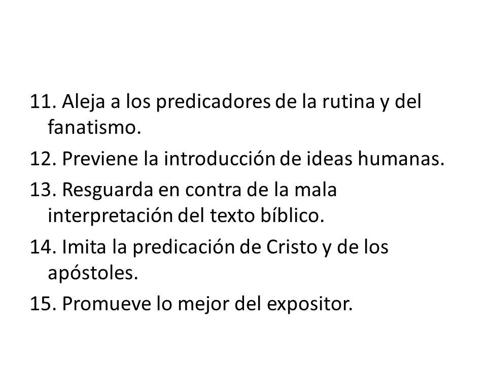11. Aleja a los predicadores de la rutina y del fanatismo. 12