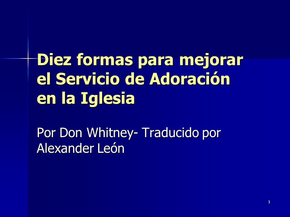 Diez formas para mejorar el Servicio de Adoración en la Iglesia