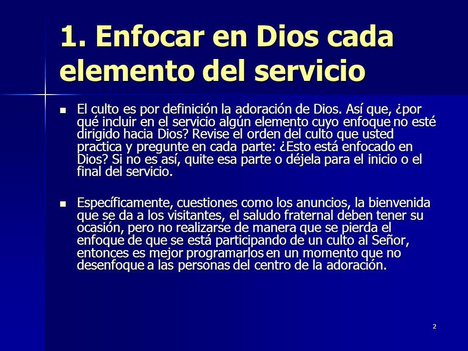 1. Enfocar en Dios cada elemento del servicio