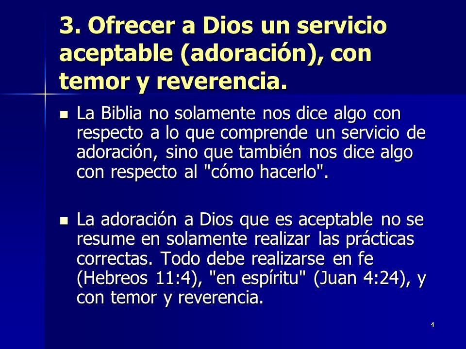 3. Ofrecer a Dios un servicio aceptable (adoración), con temor y reverencia.