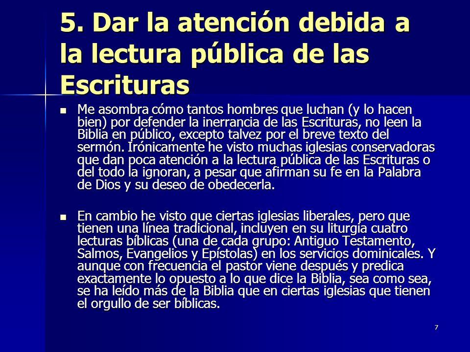 5. Dar la atención debida a la lectura pública de las Escrituras