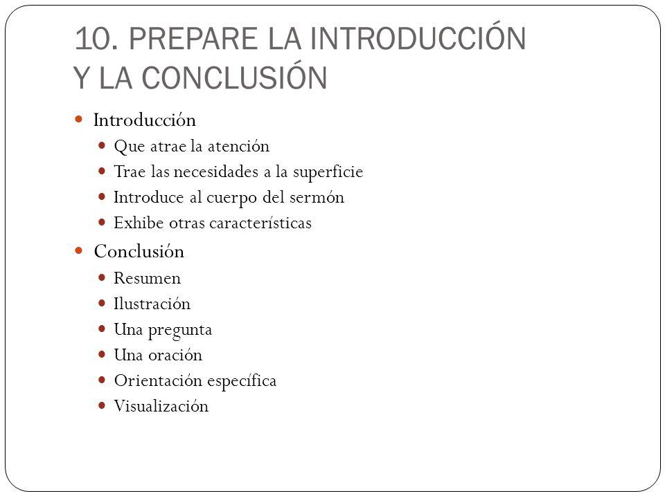 10. PREPARE LA INTRODUCCIÓN Y LA CONCLUSIÓN