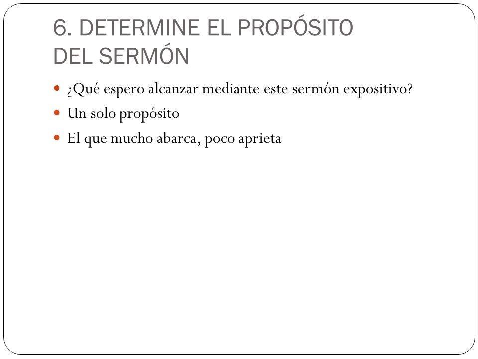 6. DETERMINE EL PROPÓSITO DEL SERMÓN