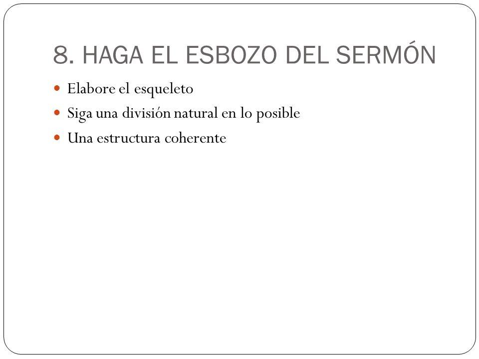 8. HAGA EL ESBOZO DEL SERMÓN