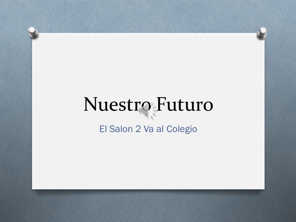 Nuestro Futuro El Salon 2 Va al Colegio