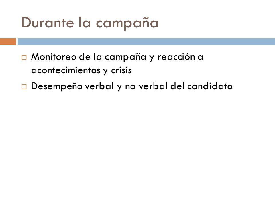 Durante la campaña Monitoreo de la campaña y reacción a acontecimientos y crisis.