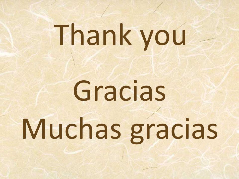 Thank you Gracias Muchas gracias