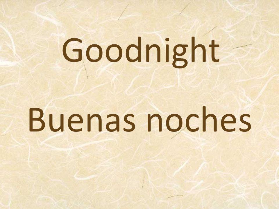 Goodnight Buenas noches