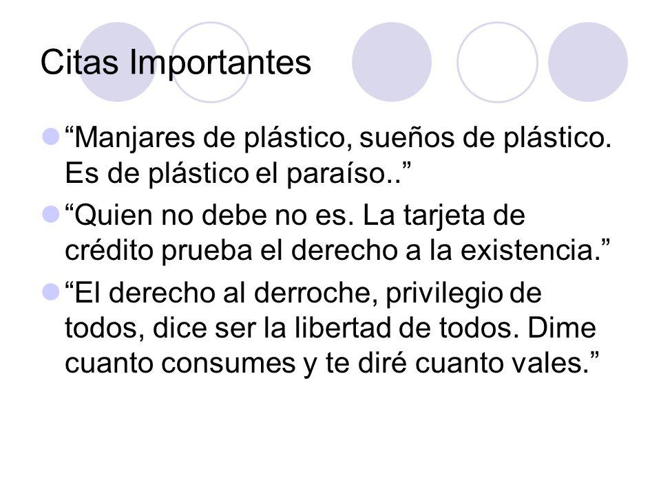 Citas Importantes Manjares de plástico, sueños de plástico. Es de plástico el paraíso..