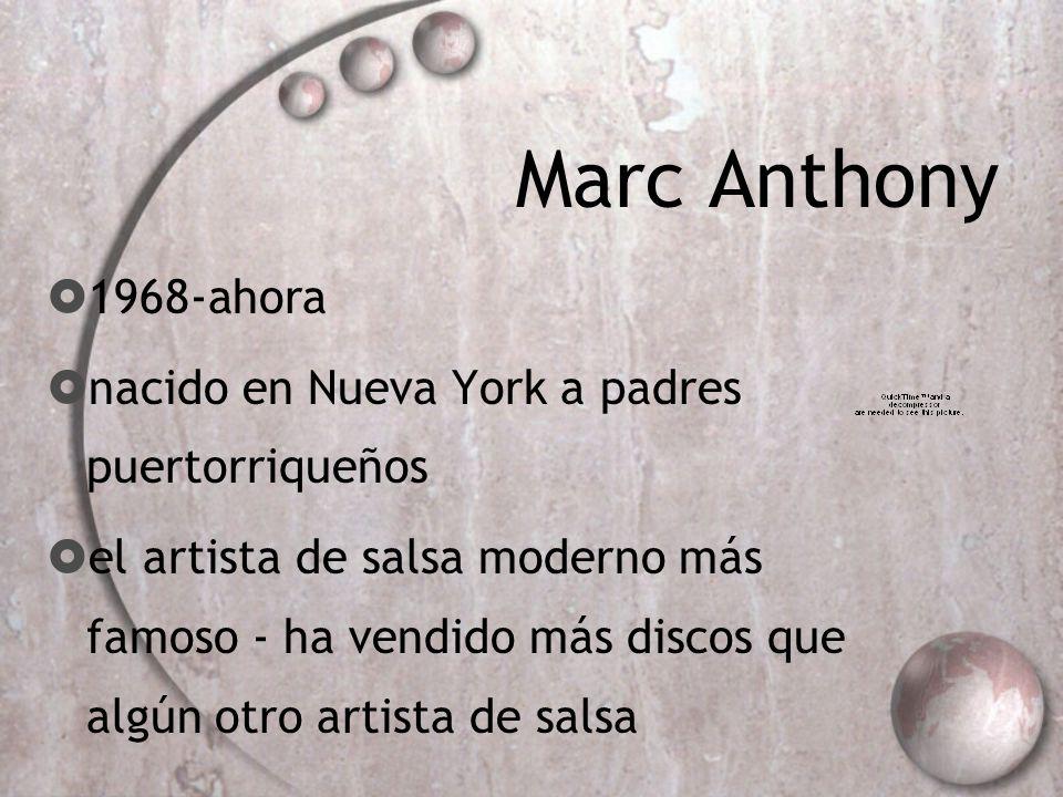 Marc Anthony 1968-ahora nacido en Nueva York a padres puertorriqueños