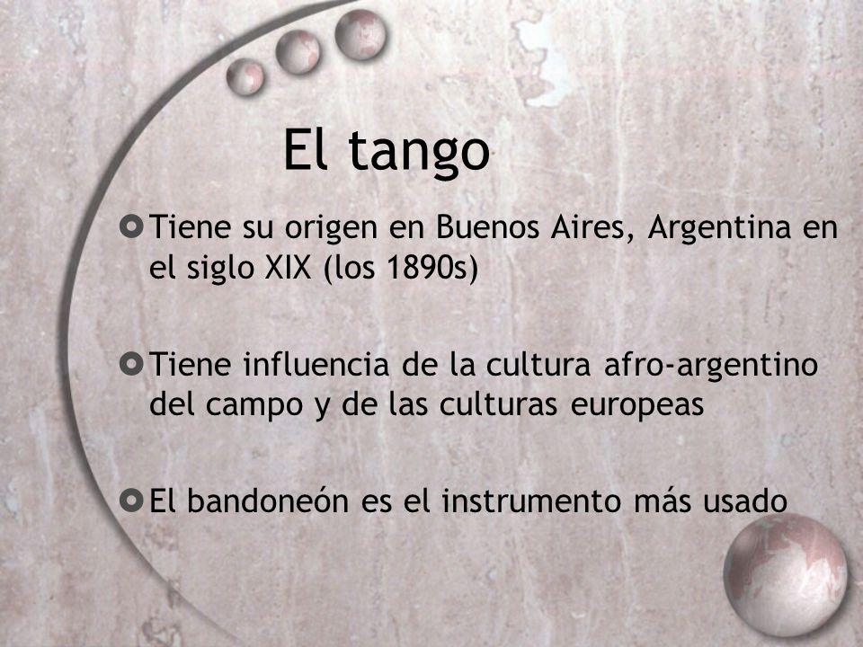 El tango Tiene su origen en Buenos Aires, Argentina en el siglo XIX (los 1890s)