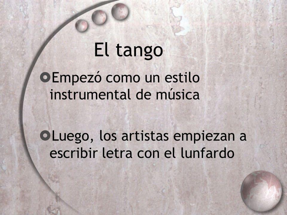 El tango Empezó como un estilo instrumental de música
