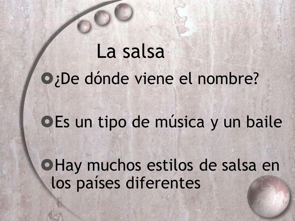 La salsa ¿De dónde viene el nombre Es un tipo de música y un baile