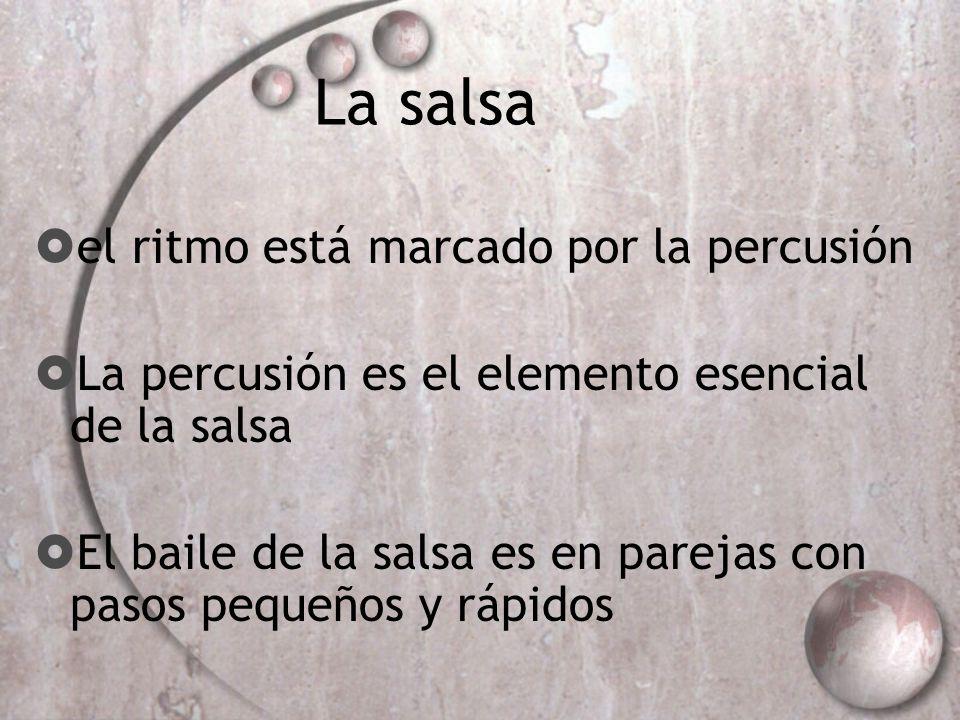 La salsa el ritmo está marcado por la percusión