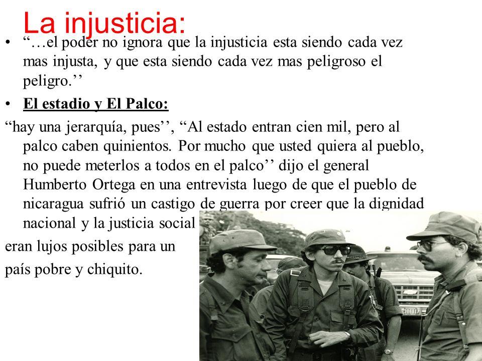 La injusticia: …el poder no ignora que la injusticia esta siendo cada vez mas injusta, y que esta siendo cada vez mas peligroso el peligro.''