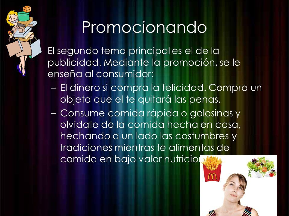 Promocionando El segundo tema principal es el de la publicidad. Mediante la promoción, se le enseña al consumidor: