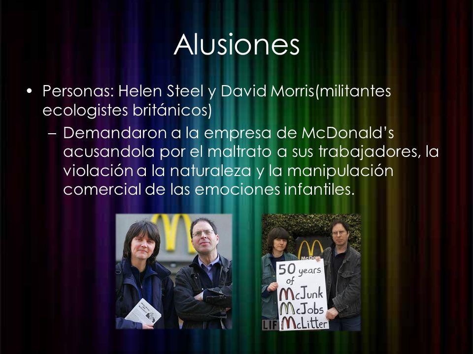 Alusiones Personas: Helen Steel y David Morris(militantes ecologistes británicos)
