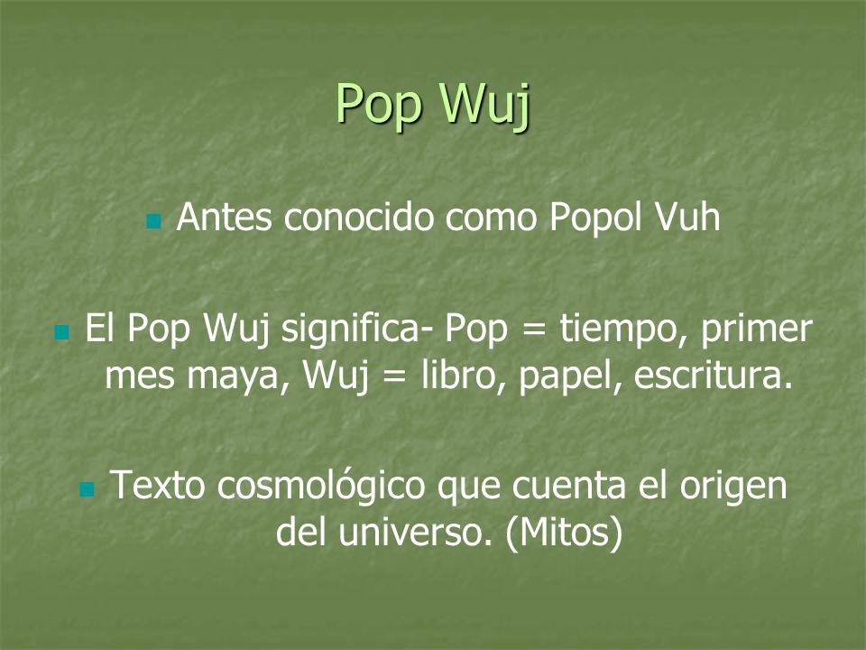 Pop Wuj Antes conocido como Popol Vuh