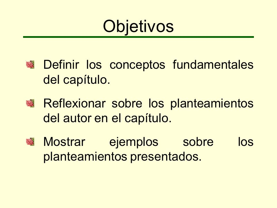 Objetivos Definir los conceptos fundamentales del capítulo.