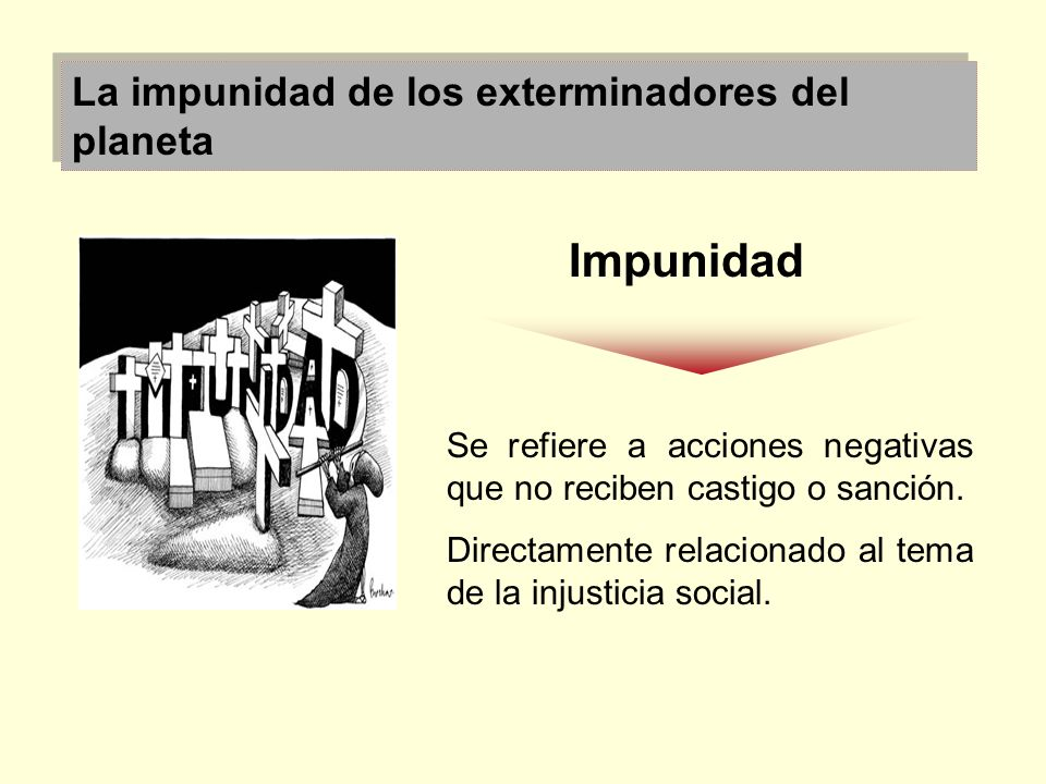 Impunidad La impunidad de los exterminadores del planeta
