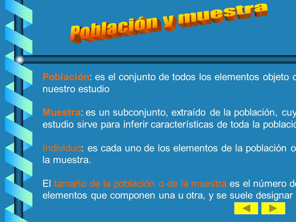 Población y muestra Población: es el conjunto de todos los elementos objeto de. nuestro estudio.