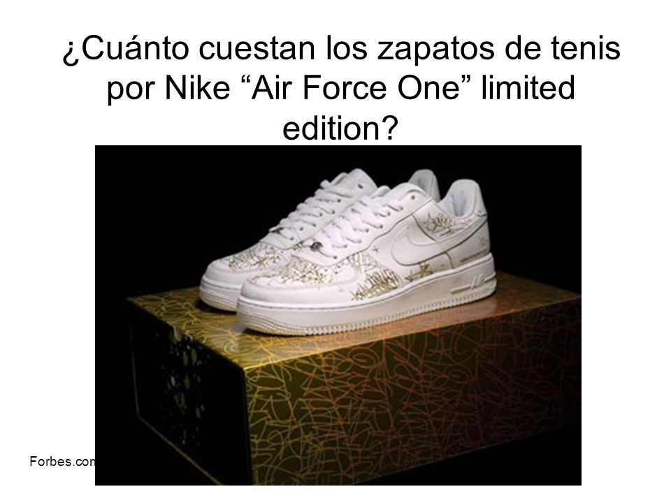 ¿Cuánto cuestan los zapatos de tenis por Nike Air Force One limited edition