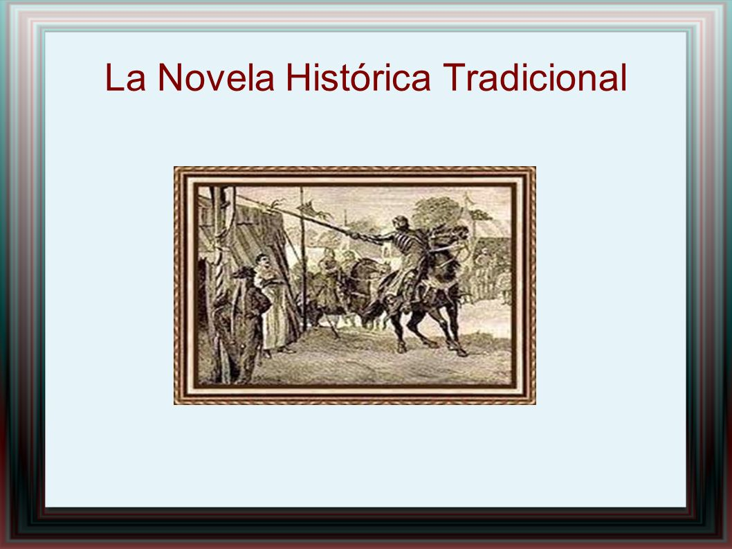 La Novela Histórica Tradicional
