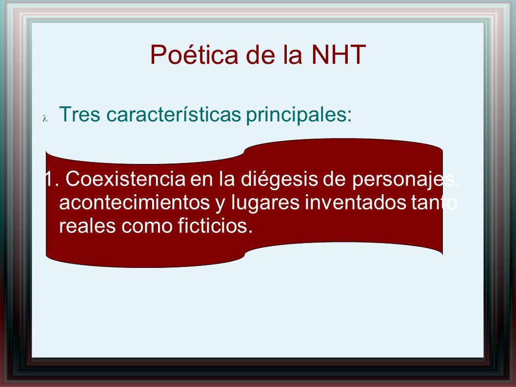 Poética de la NHT Tres características principales:
