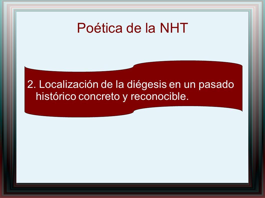 Poética de la NHT 2. Localización de la diégesis en un pasado histórico concreto y reconocible.